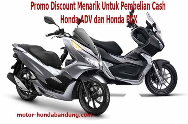 Promo Discount Motor Honda ADV dan Honda PCX